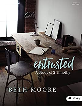 Entrusted - Bible Study Book  A Study of 2 Timothy