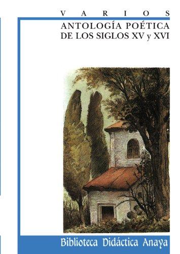 Antología poética de los siglos XV y XVI (CLÁSICOS - Biblioteca Didáctica Anaya)