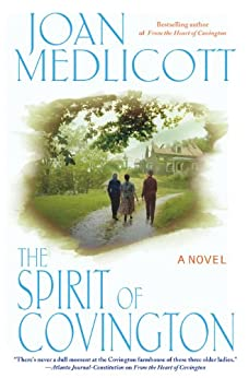 The Spirit of Covington: A Novel (Ladies of Covington series Book 4) by [Joan Medlicott]