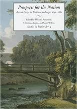 Prospects for the Nation: Recent Essays in British Landscape, 1750-1880 (Studies in British Art)