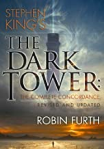 Stephen King's the Dark Tower: The Complete Concordance (Revised & Updated)