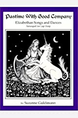 Pastime With Good Company : Elizabethan Songs and Ballads Arranged for Lap Harp Paperback