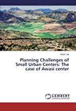 Planning Challenges of Small Urban Centers: The Case of Awasi Center
