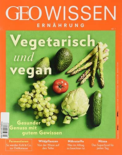 GEO Wissen Ernährung / GEO Wissen Ernährung 07/19 - Vegetarisch und vegan