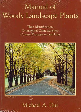 Compare Textbook Prices for Manual of Woody Landscape Plants: Their Identification, Ornamental Characteristics, Culture, Propagation and Uses 5th Edition ISBN 9780875638003 by Michael A. Dirr,Bonnie Dirr,Margaret Stephan,Asta Sadauskas,Nancy Snyder