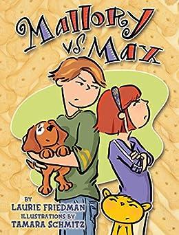 Mallory vs. Max by [Laurie Friedman, Tamara Schmitz]
