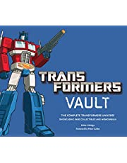 Transformers Vault: The Complete Transformers Universe - Showcasing Rare Collectibles and Memorabilia