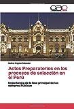 Actos Preparatorios en los procesos de selección en el Perú: Importancia de la fase principal de las compras Públicas