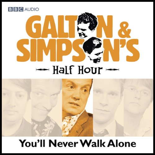 Galton & Simpson's Half Hour     You'll Never Walk Alone              By:                                                                                                                                 Ray Galton,                                                                                        Alan Simpson                               Narrated by:                                                                                                                                 Paul Merton,                                                                                        Frank Skinner                      Length: 28 mins     Not rated yet     Overall 0.0