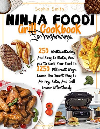 Ninja Foodi Grill Cookbook For Beginners 250 Mouthwatering And Easy To Make Recipes to Cook product image