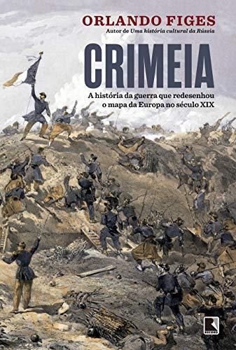 Crimeia: A história da guerra que redesenhou o mapa da Europa no século XIX
