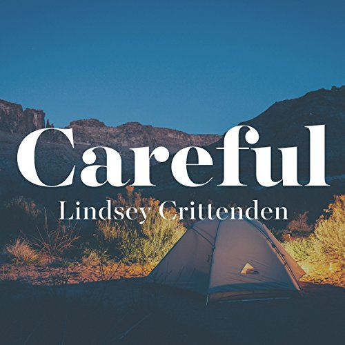 Careful Audiobook By Lindsey Crittenden cover art