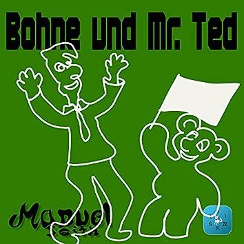 Bohne und Mr. Ted