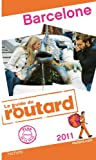 BARCELONE GUIA ROUTARD 2011: Guide Routard Barcelone (Guide du Routard)
