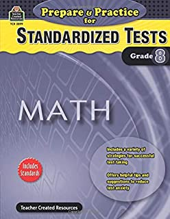 Prepare & Practice for Standardized Tests: Math Grd 8: Math Grd 8 (Prepare and Practice for Standardized Tests)