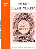 Favorite Classic Melodies Primer (The Bastien Piano Library)