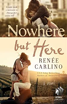 Nowhere but Here: A Novel by [Renée Carlino]
