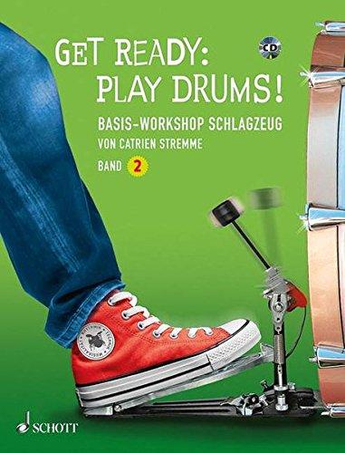 Get Ready: Play Drums!: Basis-Workshop Schlagzeug. Band 2. Schlagzeug. Ausgabe mit CD. (Schott Pro Line)
