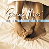 Bedroom Mixes 1: Intimate Jazz for Intimate