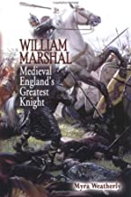 William Marshall: Medieval England's Greatest Knight (Non-Series)
