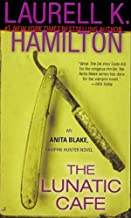 By Laurell K. Hamilton - The Lunatic Cafe (Anita Blake, Vampire Hunter)
