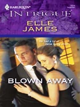 Blown Away by [Elle James]