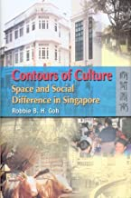Contours of Culture – Space and Social Difference in Singapore