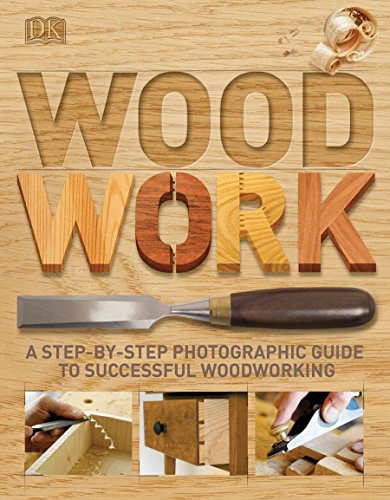 Compare Textbook Prices for Woodwork: A Step-by-Step Photographic Guide to Successful Woodworking  ISBN 9780756643065 by DK Publishing