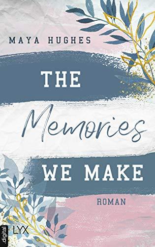The Memories We Make (Fulton University Reihe 1)