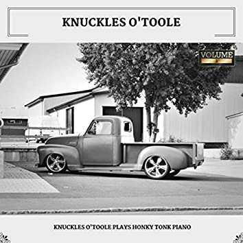 Knuckles O'Toole Plays Honky Tonk Piano (Volume 2)