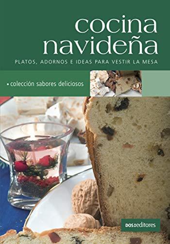 COCINA NAVIDEÑA: platos, adornos e ideas para vestir la mesa (Spanish Edition)