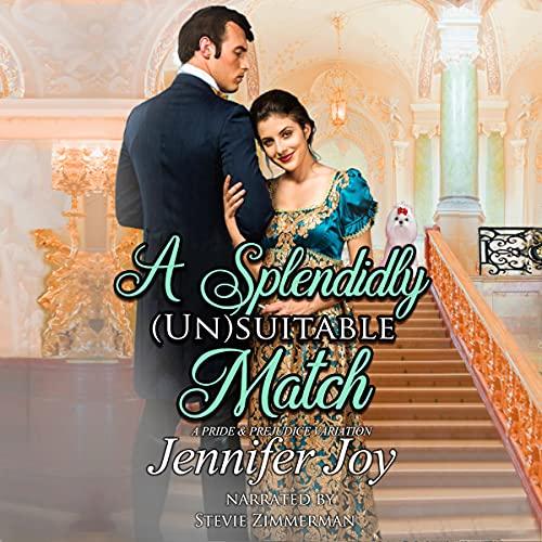 A Splendidly (Un)suitable Match Audiobook By Jennifer Joy cover art