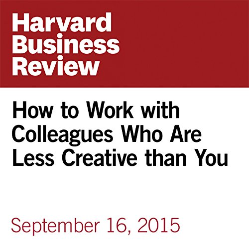 How to Work with Colleagues Who Are Less Creative than You audiobook cover art