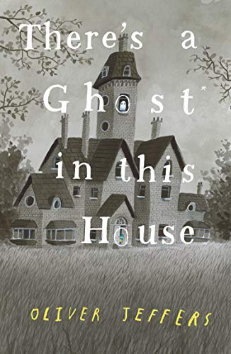 THERE'S A GHOST IN THIS HOUSE