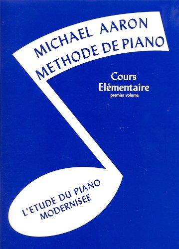 Michael Aaron: Méthode De Piano Volume 1 (Edition Française). Für Klavier