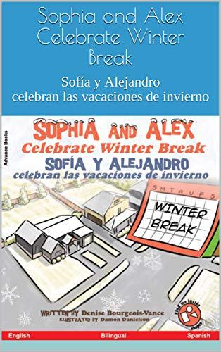 Sophia and Alex Celebrate Winter Break: Sofía y Alejandro celebran las vacaciones...