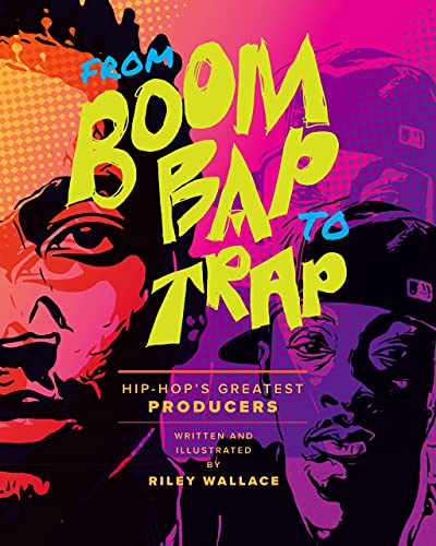 From Boom Bap to Trap: Hip-Hop's Greatest Producers