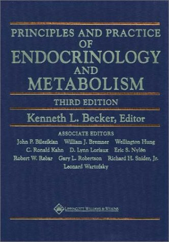 Compare Textbook Prices for Principles and Practice of Endocrinology and Metabolism Prin & Practice of Endocrinolo Third Edition ISBN 9780781717502 by Becker MD  PhD  FACP, Kenneth L.,Bilezikian MD, John P.,Bremner MD  PhD, William J.,Hung MD  PhD, Wellington,Kahn MD, C. Ronald,Loriaux MD  PhD, D. Lynn,Nylén MD, Eric S.,Rebar MD, Robert W.,Robertson MD, Gary L.,Snider Jr.  PhD, Richard H.,Wartofsky MD, Leonard