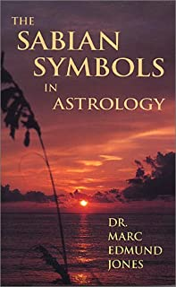 The Sabian Symbols in Astrology: Illustrated by 1000 Horoscopes of Well Known People