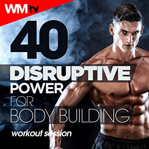 40 Disruptive Power For Body Building Workout Session (Unmixed Compilation For Fitness & Workout 90 - 151 Bpm)