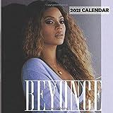 Beyoncé 2021 Calendar: 12 Months wall calendar for Beyoncé