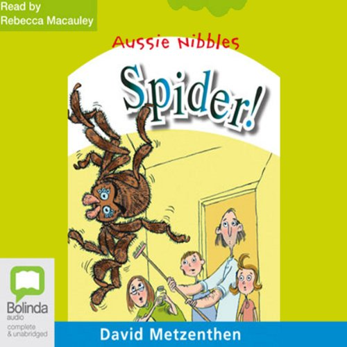 Spider!: Aussie Nibbles audiobook cover art