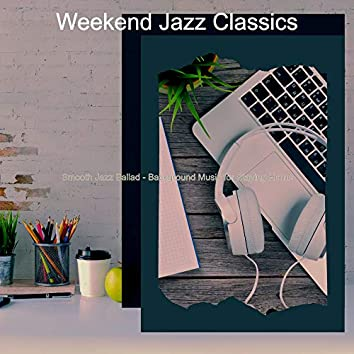 Smooth Jazz Ballad - Background Music for Staying Home