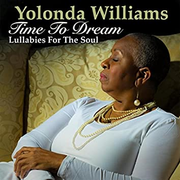 Time to Dream: Lullabies for the Soul