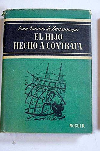 El hijo hecho a contrata. Cubierta. de Esplandiú. [Tapa dura] by ZUNZUNEGUI, ...