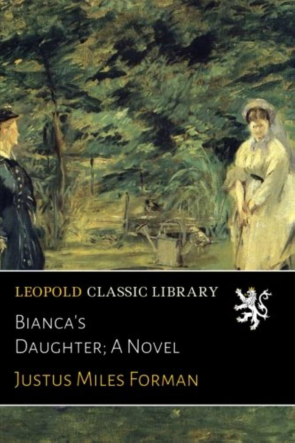 三角形行き当たりばったり積極的にBianca's Daughter; A Novel