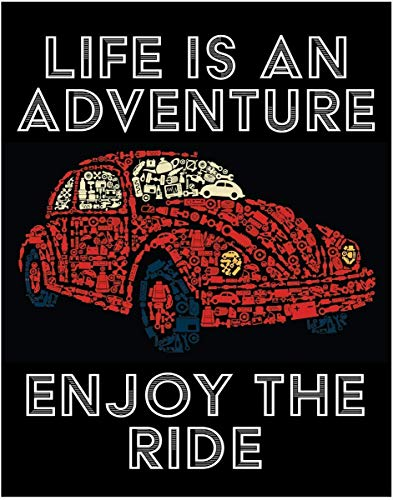 Life is an Adventure enjoy the Ride Print - VW Beetle Picture is made up of Car Parts - 11x14 Unframed Wall Art Decor - Gift for those Passionate about Traveling and Life - Gift Under $20