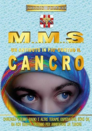 MMS - Un antidoto in più contro il cancro (Italian Edition)