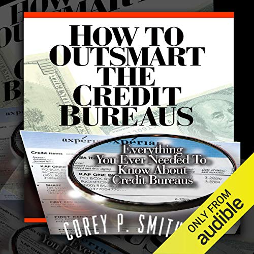 How to Outsmart the Credit Bureaus  By  cover art
