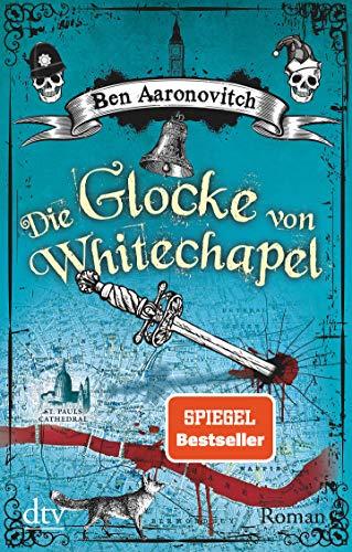 Die Glocke von Whitechapel: Roman (Die Flüsse-von-London-Reihe (Peter Grant), Band 7)